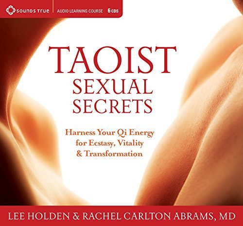 Taoist Sexual Secrets: Harness Your Qi Energy for Ecstasy, Vitality, and Transformation by Lee Holden (2010-02-28)