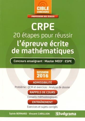 CRPE 20 étapes pour réussir l'épreuve de mathématiques : Session 2016 par Sylvie Bernard, Vincent Carillion