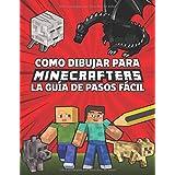 Como Dibujar Para Minecrafters La Guía De Pasos Fácil: Guía Paso a Paso de Cómo dibujar tus Minecrafters (No oficial) para Ni