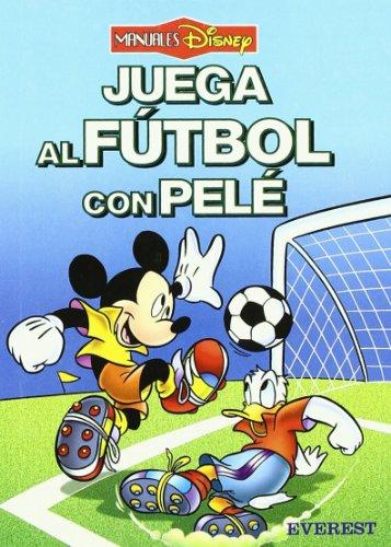 Juega al fútbol con Pelé (Manuales Disney) por Walt Disney Company