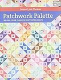 Patchwork Palette: No-fail Color Plans for Captivating Quilts (That Patchwork Place)