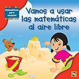 Image de Vamos a usar las matematicas al aire libre / Using Math Outdoors (Matematicas Para Empezar / Getting Started With Math)