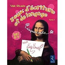 Jeux d'écriture et de langage - Tome 1