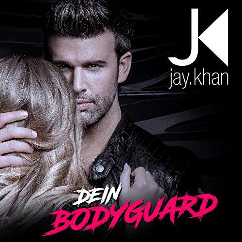 Jay Khan - Dein Bodyguard