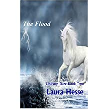 The Flood (Unicorn Daze Book 2)