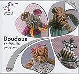 Doudous en famille au crochet: 24 modèles...