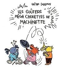 Les goûters méga chouettes de Machinette par Gaëtan Dorémus