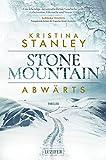 Abwärts: ein Stone Mountain Thriller von Kristina Stanley