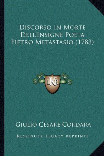Discorso in Morte Dell'insigne Poeta Pietro Metastasio (1783)