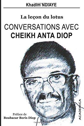 Conversations avec Cheikh Anta Diop: La lecon du lotus