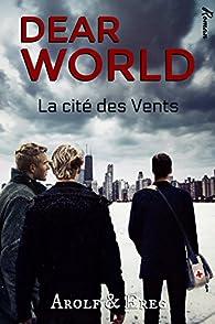 DEAR WORLD: Tome 2 - La Cité des vents par  Arolf et Ereg
