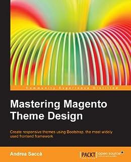 Mastering Magento Theme Design di [Saccà,  Andrea]