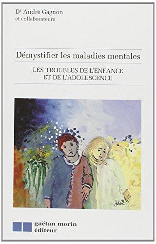 Démystifier les maladies mentales : les troubles de l'enfance et de l'adolescence