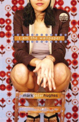 I Am the Wallpaper (Readers Circle) (Wallpaper 14)