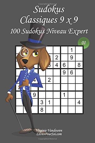 Sudokus Classiques 9 x 9 - Niveau Expert - N°1: 100 Sudokus Experts – Format facile à emporter et à utiliser (15 x 23 cm) par Virginie Vandeuren