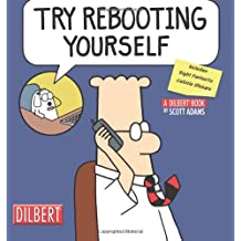 Try Rebooting Yourself: A Dilbert Collection (Dilbert Book Collections Graphi)
