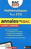 Annales ABC du BAC 2013, sujets et corrigés : Mathématiques Term STG
