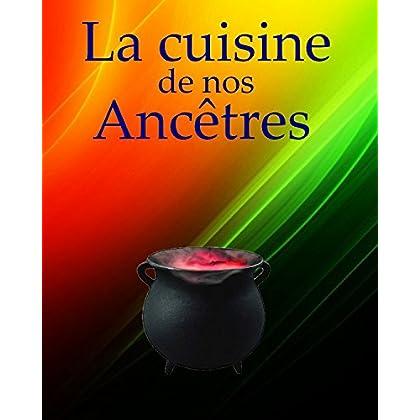 La cuisine de nos ancêtres: de générations en générations