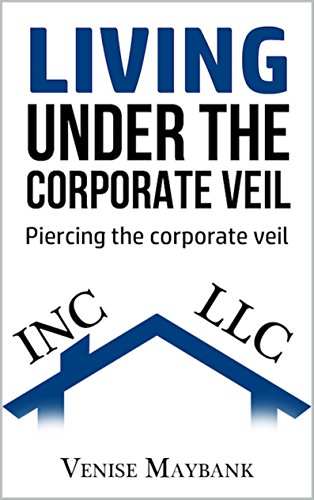 living-under-the-corporate-veil-piercing-the-corporate-veil-english-edition