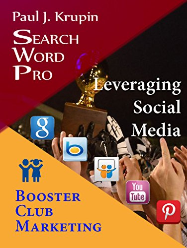 Booster Club Marketing - Search Word Pro - Leveraging Social Media: Leveraging Social Media (English Edition)