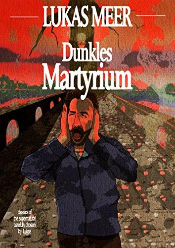 Dunkles Martyrium: Kurzgeschichten des Grauens