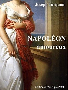 Napoléon amoureux par [Turquan, Joseph]