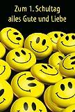 Glückwunschkarte Zum Schulanfang 1. Schultag mit gelben Smilies