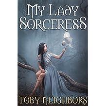 My Lady Sorceress (My Lady Series Book 1)