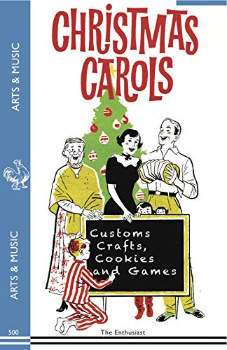 Christmas Carols, Customs, Crafts, Cookies and Games
