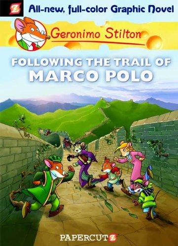 Geronimo Stilton Graphic Novels #4: Following the Trail of Marco Polo por Geronimo Stilton