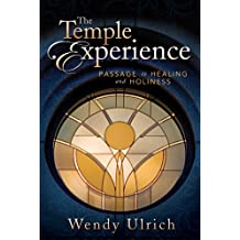 The Temple Experience: Passage to Healing and Holiness (English Edition)