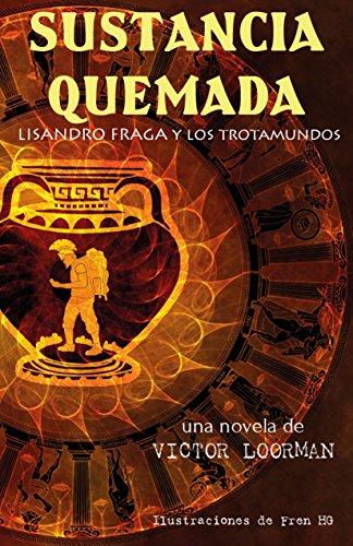 Sustancia Quemada: Lisandro Fraga y los Trotamundos por Victor Loorman