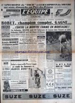 EQUIPE (L') [No 2270] du 25/07/1953 - L'APOTHEOSE DU TOUR ET 3 CHAMPIONS DU MONDE AU PARC DES PRINCES - BOBET - NOLTEN - VAN EST - SHAER - MALLEJAC - BOBET A EMERVEILLE PIERRE COGAN ET RENDU LES HONNEURS A MARCEL BIDOT - ESCRIME - AVIRON NATATION. par Collectif