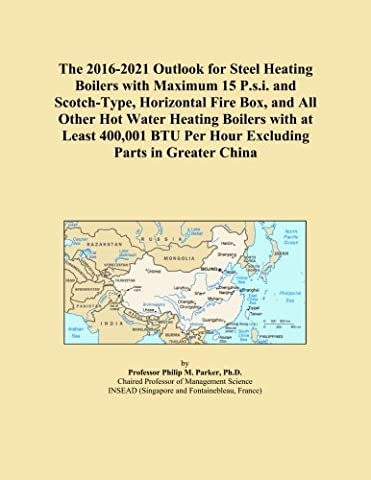 The 2016-2021 Outlook for Steel Heating Boilers with Maximum 15