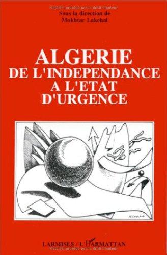 Algérie : de l'indépendance à l'état d...