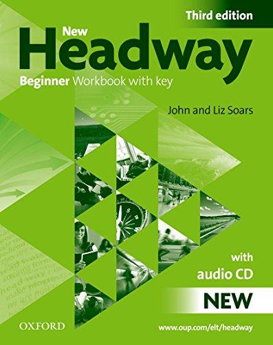 New headway beginner wb w/o audio pk 3e (Book & CD) Con Key (New Headway Third Edition)