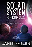 Solar System For Kids For Fun And School - Stage 2 ages 8 to 11: Amazing facts and pictures about planets and space plus everything you need to know for school