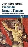 L'Individu, la mort, l'amour : Soi-même et l'autre en Grèce ancienne