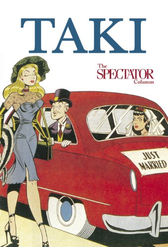 Taki's Noughties: The Spectator Columns 2001-9