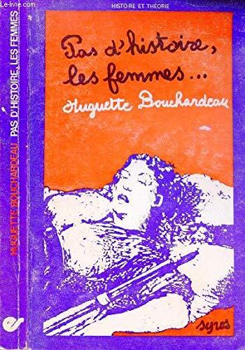 Pas d'histoire, les femmes- par Huguette Bouchardeau