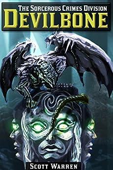 The Sorcerous Crimes Division: Devilbone by [Warren, Scott]
