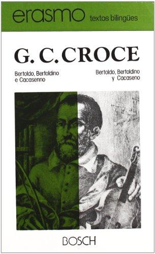Bertoldo, Bertoldino e Cacasenno / Bertoldo, Bertoldino y Cacaseno: Edición a cargo de C. Artal
