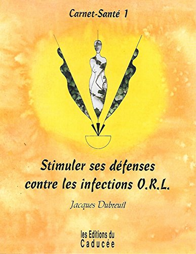Stimuler ses défenses, ORL, tome 1