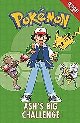 The Official Pokémon Fiction: Ash's Big Challenge: Book 1