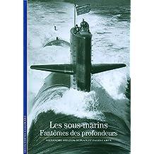 Les sous-marins: Fantômes des profondeurs