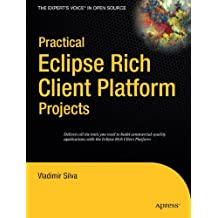 Practical Eclipse Rich Client Platform Projects (Practical Projects)