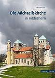 Die Michaeliskirche in Hildesheim (Große Kunstführer / Große Kunstführer / Kirchen und Klöster)