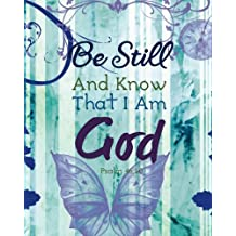 """Be still and know that I am God: Bible Verse Journal Wide Ruled College Lined   Composition Notebook For 132 Pages of 8""""x10""""   Lined Paper Journal ... Notebook Christian Floral Journal   Series)"""
