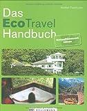 Das Eco-Travel-Handbuch: Umweltbewusst reisen