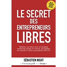 Le Secret des Entrepreneurs Libres (Un Petit Livre Pour Que Tout Change)